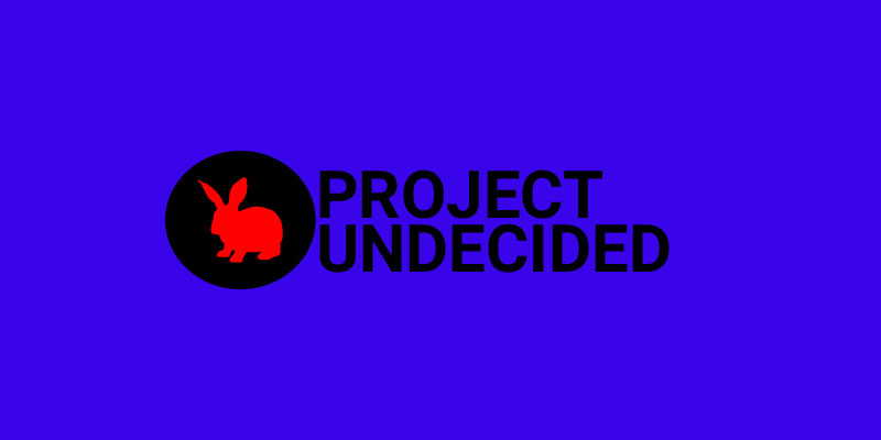 Project Undecided